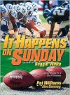 It Happens on Sunday: Finding Courage for a Life of Greatness - Pat Williams