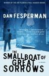 The Small Boat of Great Sorrows - Dan Fesperman