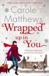 Wrapped Up In You - Carole Matthews