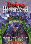 Revenge Of The Living Dummy (Goosebumps HorrorLand #1) - R.L. Stine