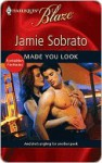 Made You Look (Forbidden Fantasies) (Harlequin Blaze, #490) - Jamie Sobrato