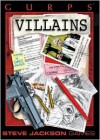 Gurps Villains - James Lowder, Richard Pace, Phil Reed, Jeremy Zauder
