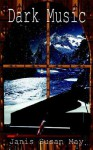 Dark Music - Janis Susan May