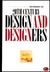 The Thames and Hudson Encyclopaedia of 20th Century Design and Designers - Guy Julier