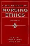 Case Studies In Nursing Ethics (Fry, Case Studies in Nursing Ethics) - Sara T. Fry, Robert M. Veatch, Carol Taylor