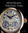Writing Time: Montblanc - Gisbert L. Brunner, Laurence Marti, Reinhard Meis, Franco Cologni