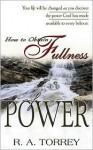 How To Obtain Fullness Of Power - R.A. Torrey