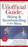 The Unofficial Guide To Skiing And Snowboarding In The West - Claire Walter