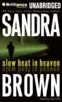 Slow Heat in Heaven [With Earbuds] - Sandra Brown, Dick Hill