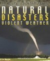 Violent Weather: Natural Disasters - Steve Parker, David West