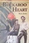 Buckaroo Heart - Rick Steber