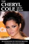 The Cheryl Cole Quiz Book - Chris Cowlin