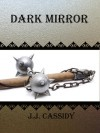 Dark Mirror - J.J. Cassidy