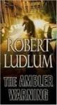 The Ambler Warning (Audio) - Scott Sowers, Robert Ludlum