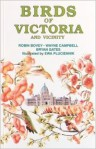 Birds of Victoria and Vicinity - Robin Bovey, R. Wayne Campbell