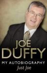 Just Joe: My Autobiography - Joe Duffy