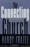 The Connecting Church - Randy Frazee, Larry Crabb, George Gallup, Dallas Willard