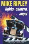 Lights, Camera, Angel - Mike Ripley