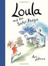 Loula and the Sister Recipe - Anne Villeneuve