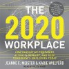 The 2020 Workplace: How Innovative Companies Attract, Develop, and Keep Tomorrow's Employees Today - Jeanne C. Meister, Karie Willyerd, Eliza Foss