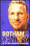 Botham's Century: My 100 Great Cricketing Characters - Ian Botham, Peter Hayter