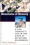 Mountains of Memory: A Fire Lookout's Life in the River of No Return Wilderness - Don Scheese, Wayne Franklin