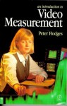 Introduction to Video Measurement - Peter Hodges