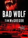 Bad Wolf - Tim McGregor