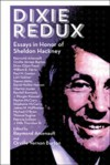 Dixie Redux: Essays in Honor of Sheldon Hackney - Raymond Arsenault, Orville Vernon Burton