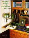 Student Lamps Of The Victorian Era - Richard C. Miller, John F. Solverson