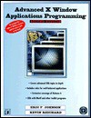 Advanced X Window Applications Programming [With *] - Eric F. Johnson