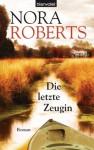 Die letzte Zeugin: Roman (German Edition) - Margarethe van Pee, Nora Roberts