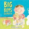 Big Boys Go Potty - Marianne Richmond