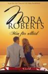 Min för alltid - Nora Roberts