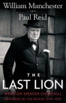 The Last Lion: Winston Spencer Churchill [#3]: Defender of the Realm, 1940-1965 - William Raymond Manchester, Paul Reid