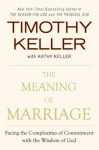 The Meaning of Marriage: Finding Happiness in Your Most Profound Relationship - Timothy Keller