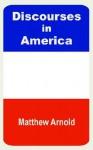 Discourses in America - Matthew Arnold