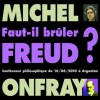 Faut-il brûler Freud? - Michel Onfray
