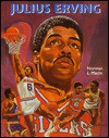Julius Erving - Norman L. Macht, Mitchell Nauffts, Sean J. Dolan, Chuck Daly