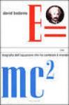 E=mc²: Biografia dell'equazione che ha cambiato il mondo - David Bodanis, Marco Gramegna