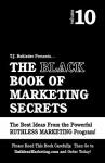 The Black Book of Marketing Secrets, Vol. 10 - T.J. Rohleder