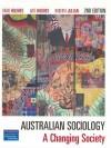 Australian Sociology: A Changing Society - David Holmes, Roberta Julian, Kate Pritchard Hughes