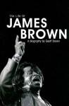 Life of James Brown - Geoff Brown