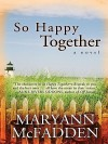 So Happy Together - Maryann McFadden