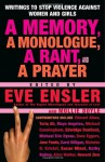 A Memory, a Monologue, a Rant, and a Prayer: Writings to Stop Violence Against Women and girls - Eve Ensler, Mollie Boyle