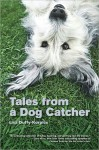 Tales from a Dog Catcher - Lisa Duffy-Korpics
