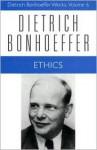Ethics - Dietrich Bonhoeffer, Eberhard Bethge