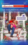 The Matchmaker's Sister - Karen Toller Whittenburg
