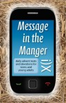 Message In The Manger - Daily Advent Texts and Devotions for Teens and Young Adults - David Mead
