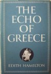 The Echo of Greece - Edith Hamilton